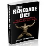 Can The Renegade Diet Really Help You Reduce Body Fat ?