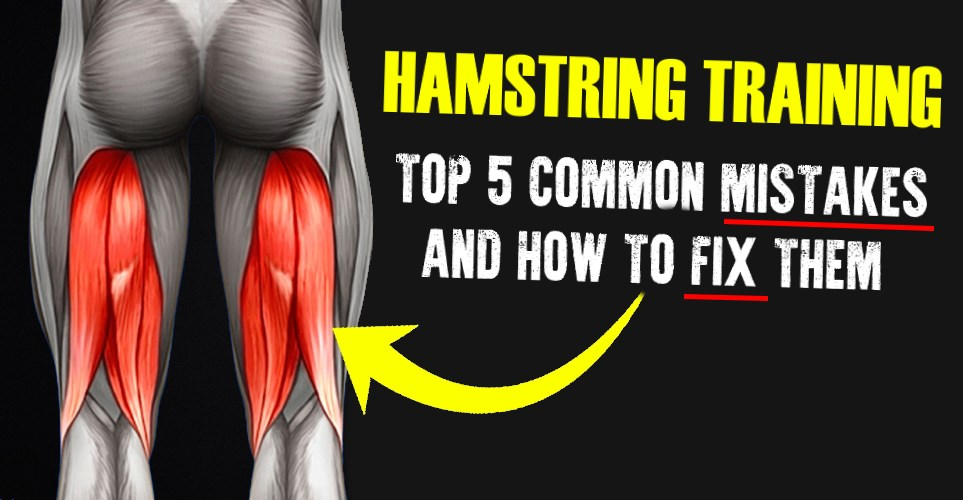 hamstring-training-top-5-common-mistakes-and-how-to-fix-them